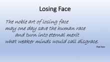 Losing Face, Piet Hein
